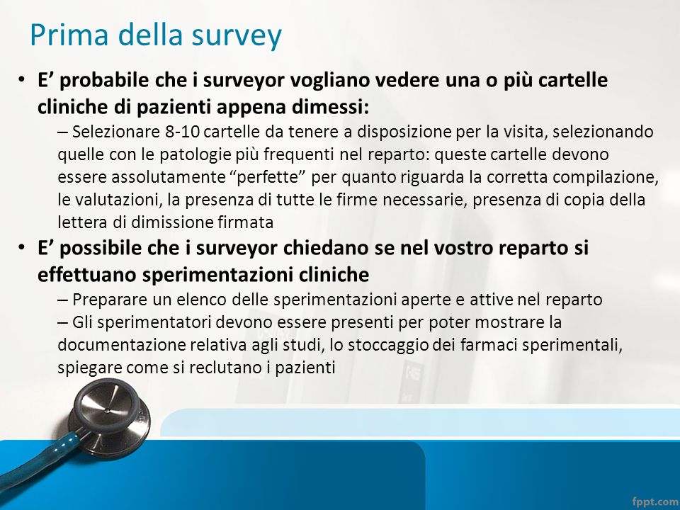 Prima della survey E' probabile che i surveyor vogliano vedere una o più cartelle cliniche di pazienti appena dimessi: