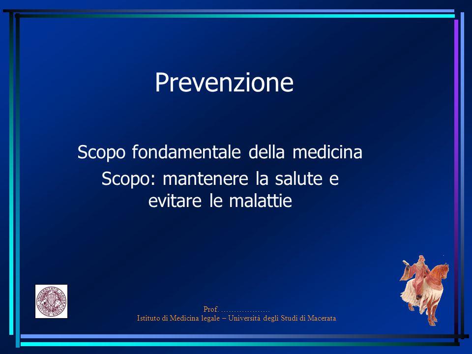 Prevenzione Scopo fondamentale della medicina