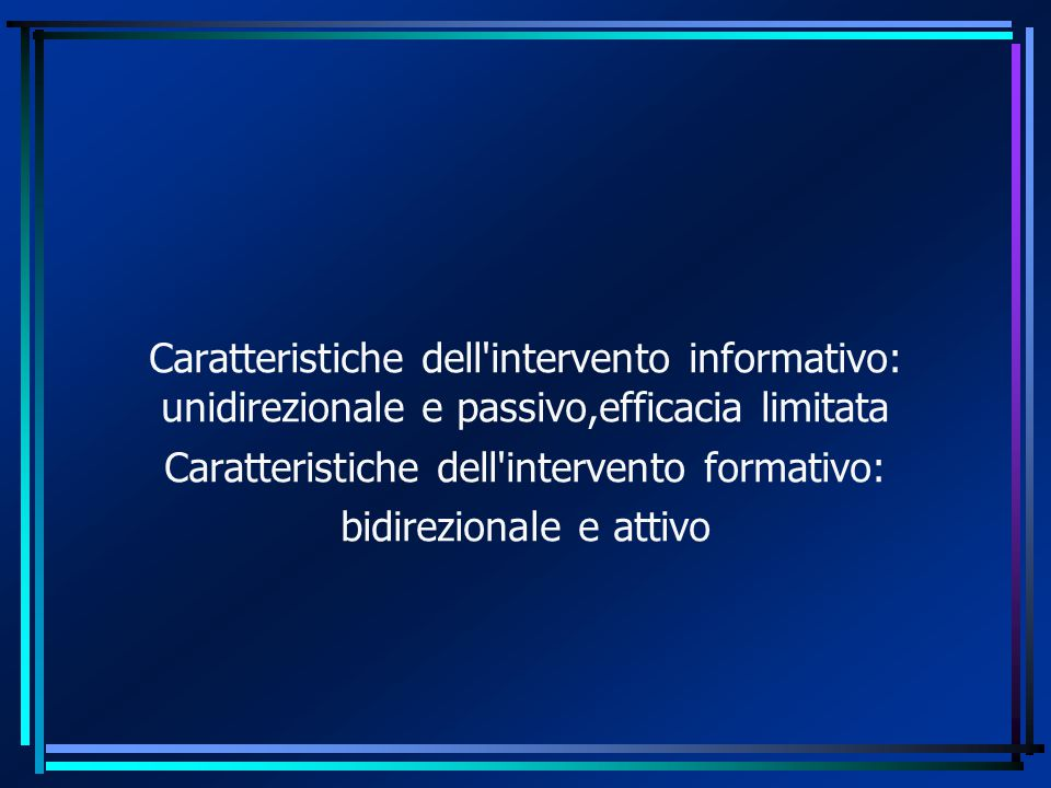 Caratteristiche dell intervento formativo: bidirezionale e attivo