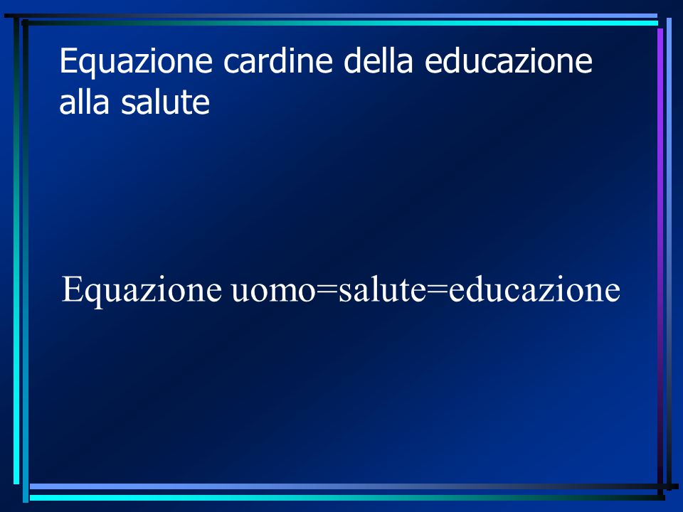 Equazione cardine della educazione alla salute