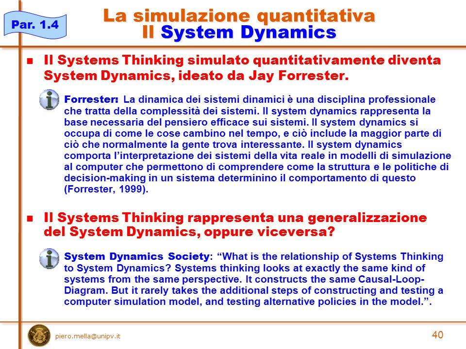 La simulazione quantitativa Il System Dynamics
