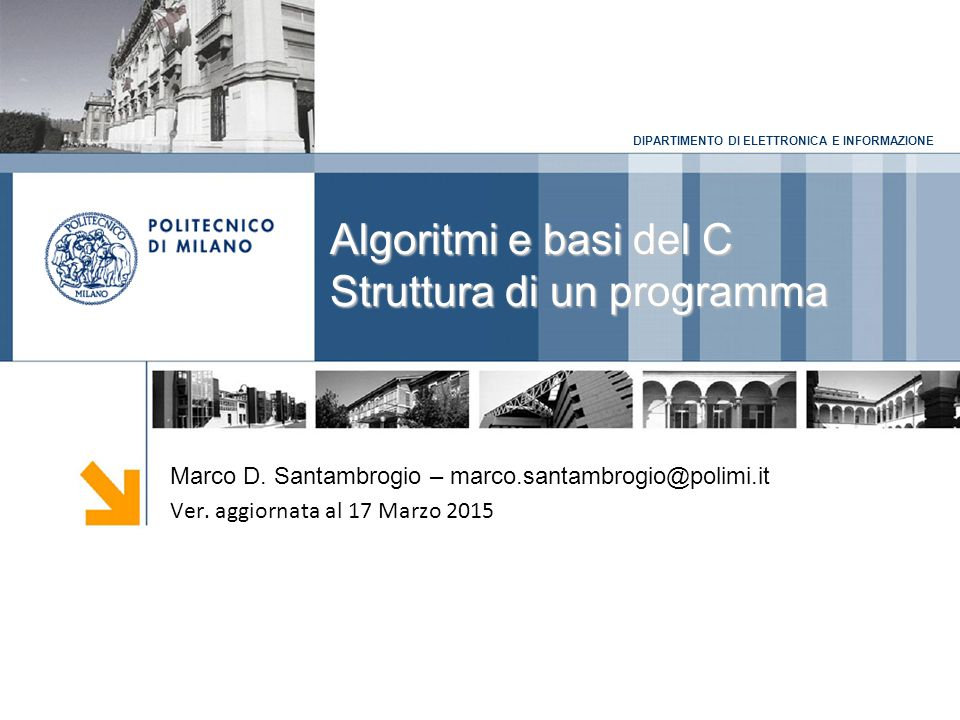 Algoritmi e basi del C Struttura di un programma
