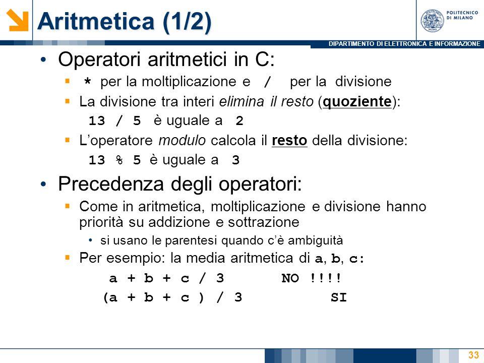 Aritmetica (1/2) Operatori aritmetici in C: