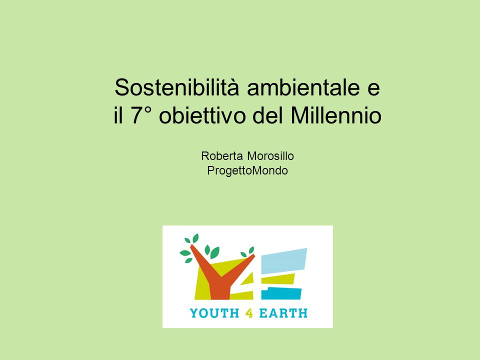 Sostenibilità ambientale e il 7° obiettivo del Millennio