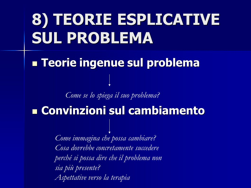 8) TEORIE ESPLICATIVE SUL PROBLEMA