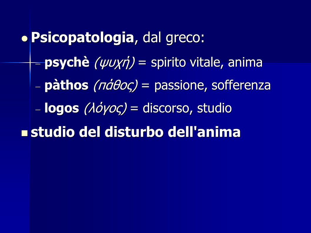 Psicopatologia, dal greco: