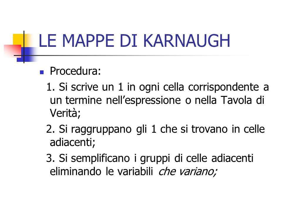 LE MAPPE DI KARNAUGH Procedura: