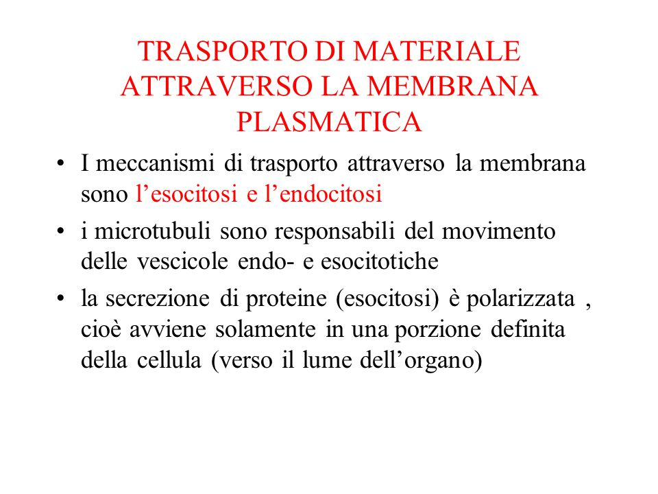 TRASPORTO DI MATERIALE ATTRAVERSO LA MEMBRANA PLASMATICA