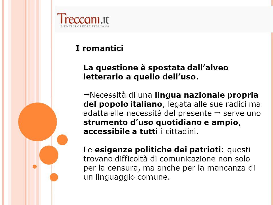 I romantici La questione è spostata dall'alveo letterario a quello dell'uso.