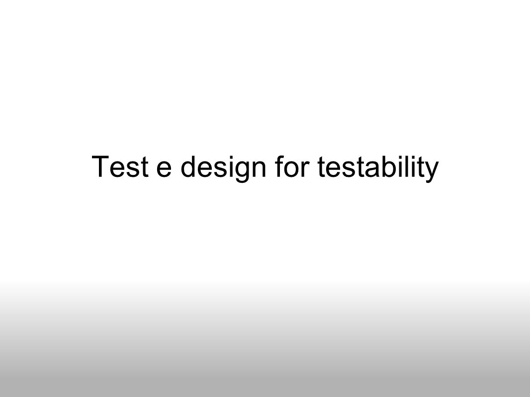 Test e design for testability