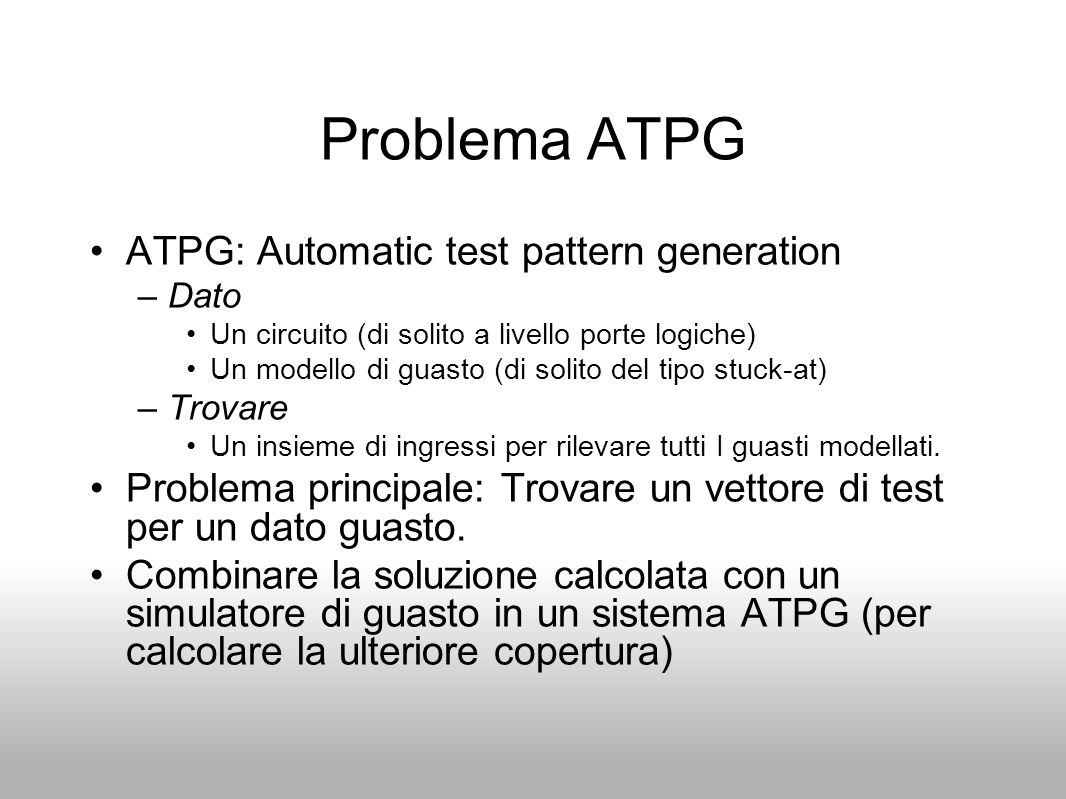 Problema ATPG ATPG: Automatic test pattern generation