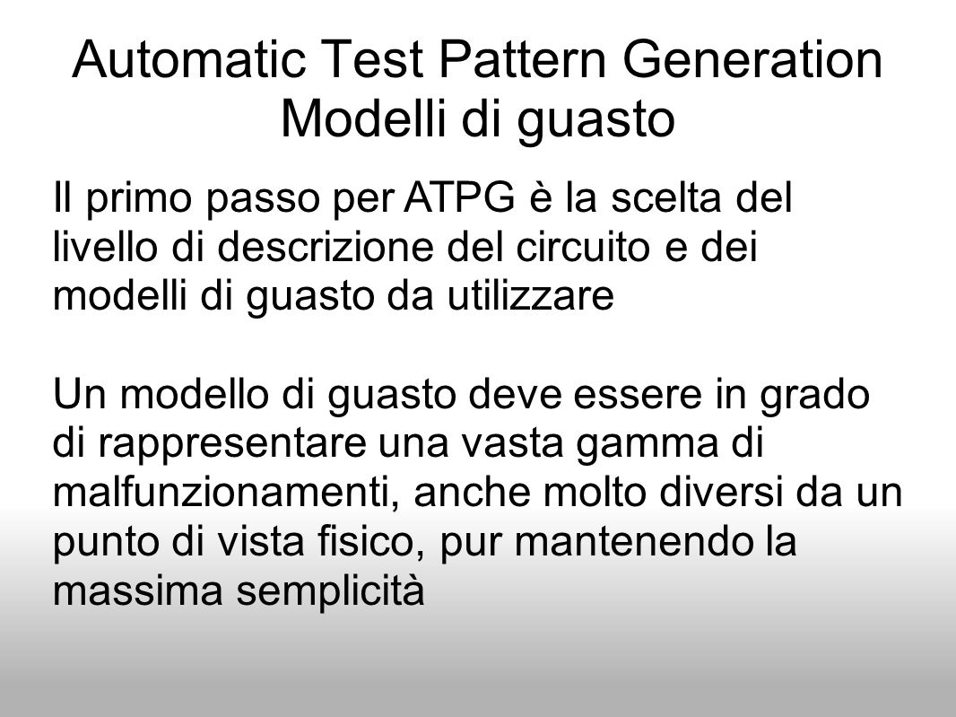 Automatic Test Pattern Generation Modelli di guasto