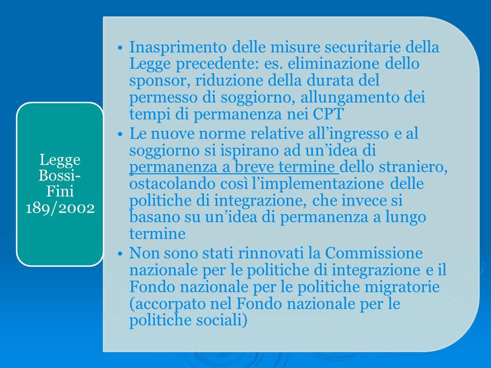 Inasprimento delle misure securitarie della Legge precedente: es