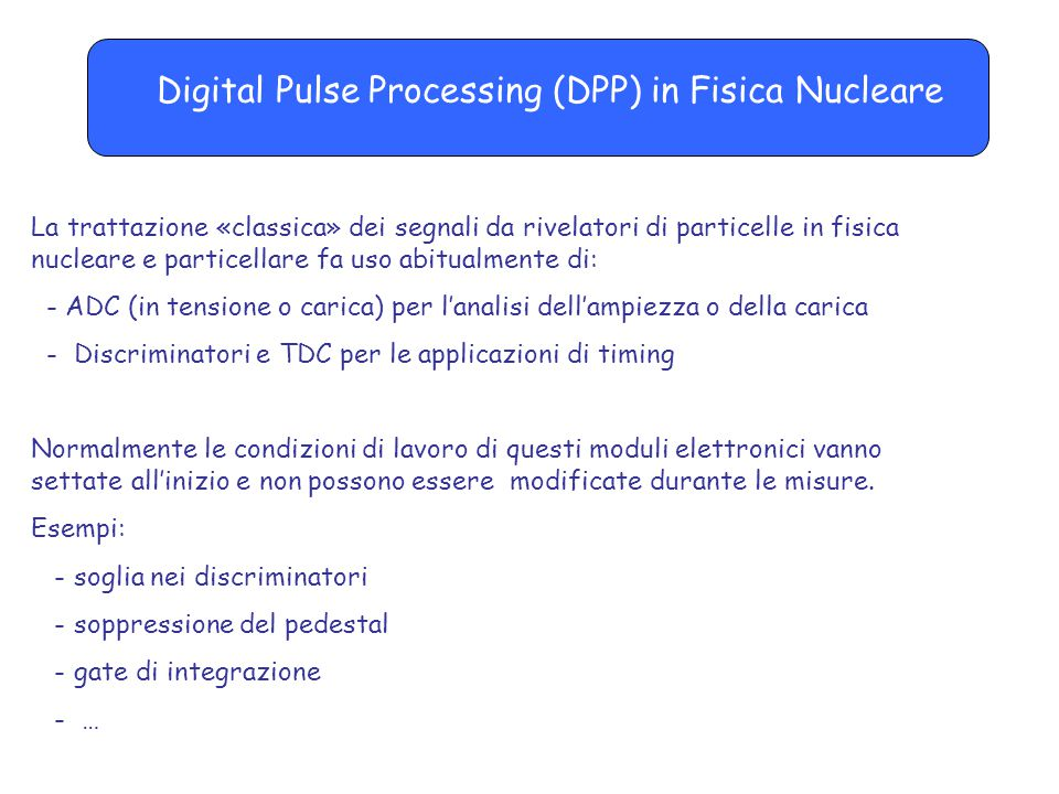 Digital Pulse Processing (DPP) in Fisica Nucleare