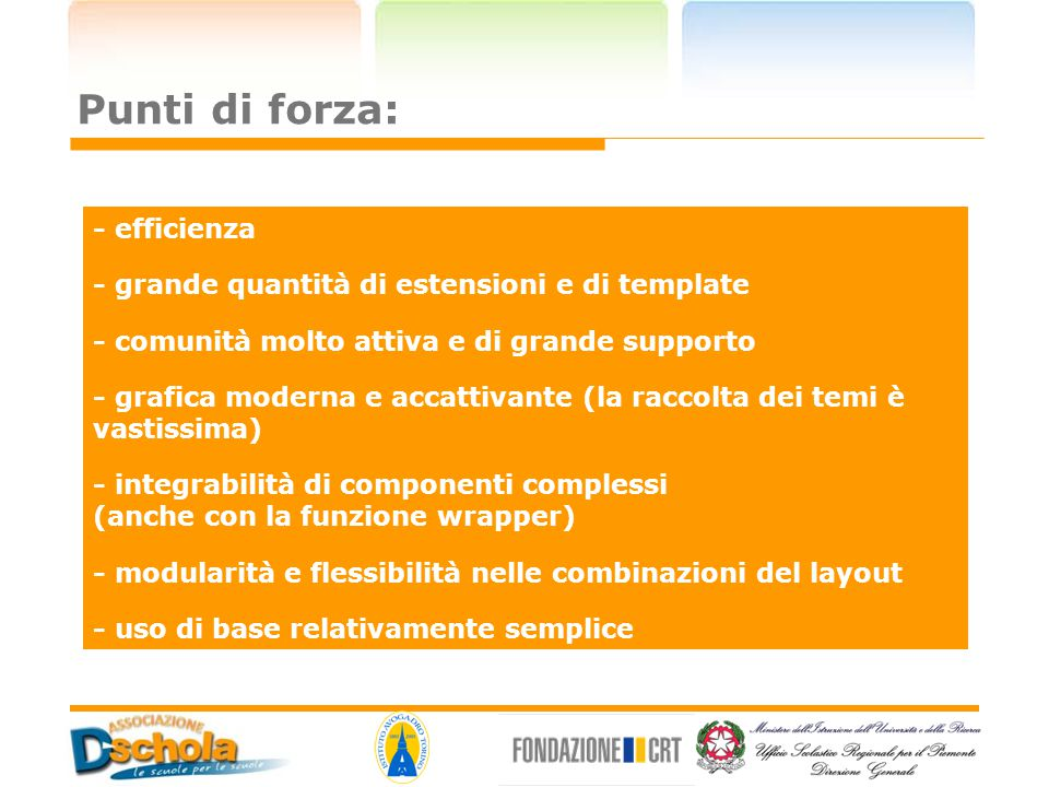 Punti di forza: - efficienza