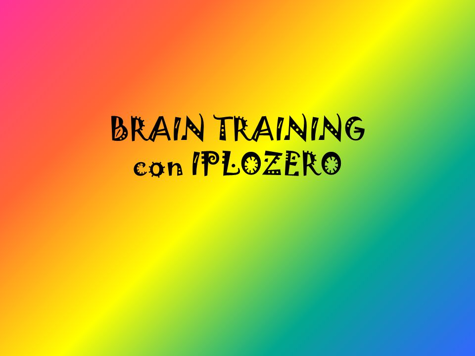 BRAIN TRAINING con IPLOZERO