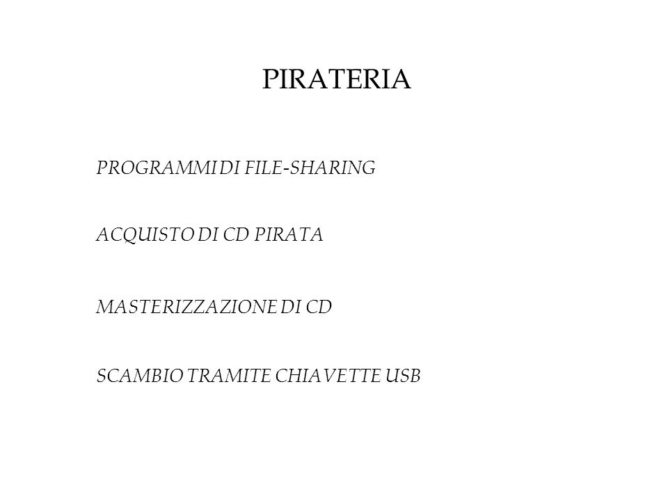 PIRATERIA PROGRAMMI DI FILE-SHARING ACQUISTO DI CD PIRATA