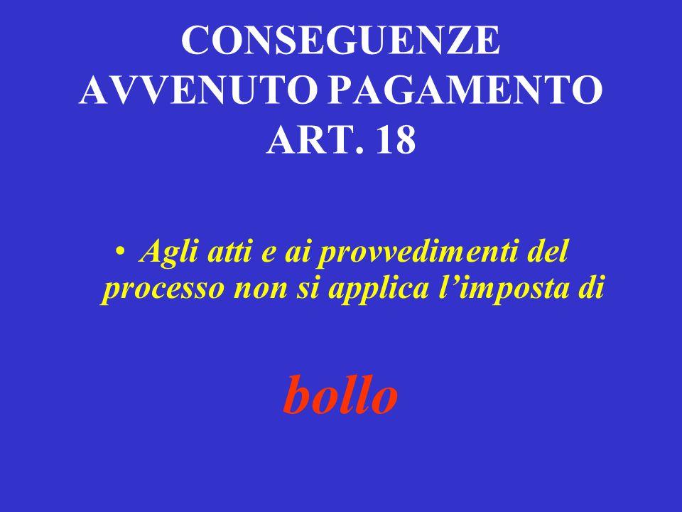 CONSEGUENZE AVVENUTO PAGAMENTO ART. 18