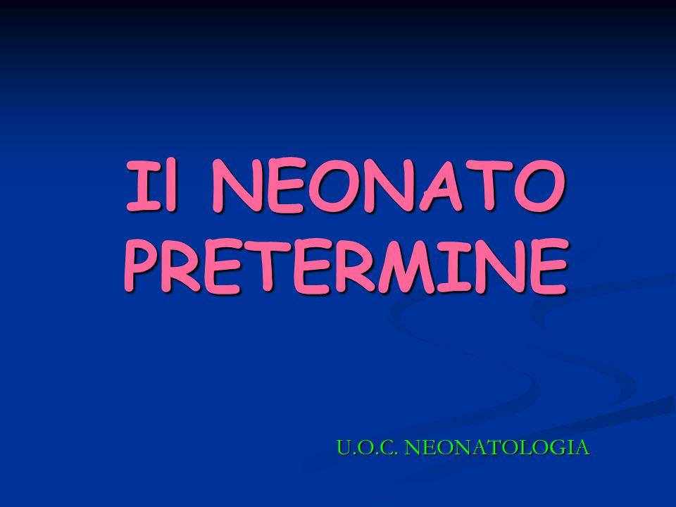 Il NEONATO PRETERMINE U.O.C. NEONATOLOGIA