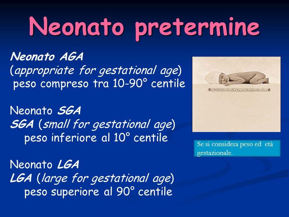 Neonato pretermine Neonato AGA (appropriate for gestational age)