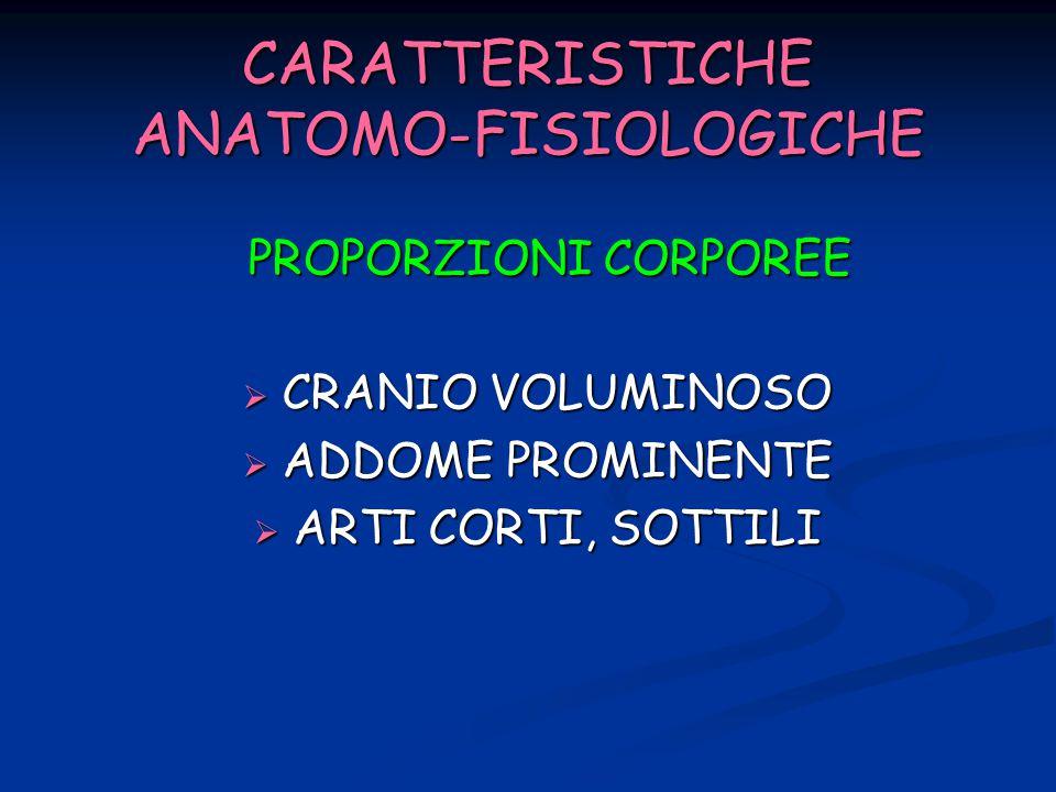 CARATTERISTICHE ANATOMO-FISIOLOGICHE