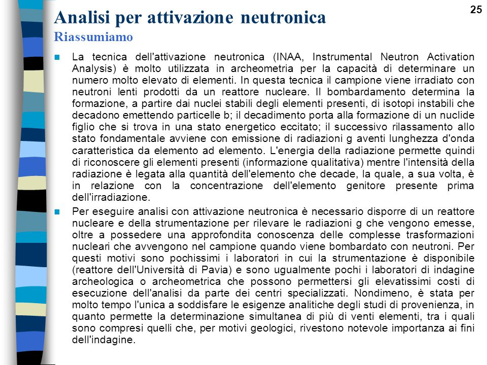 Analisi per attivazione neutronica Riassumiamo