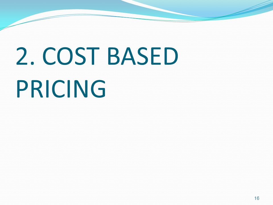 2. COST BASED PRICING