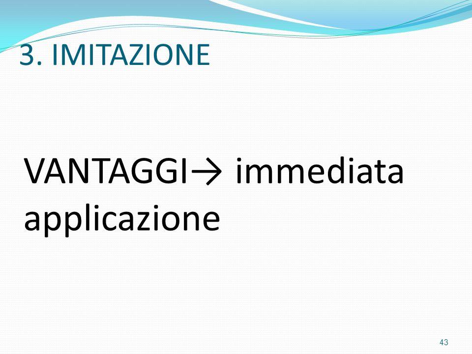 VANTAGGI→ immediata applicazione