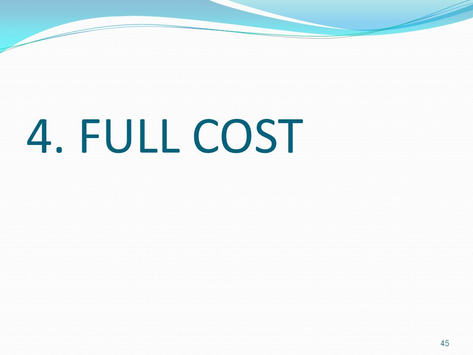 4. FULL COST