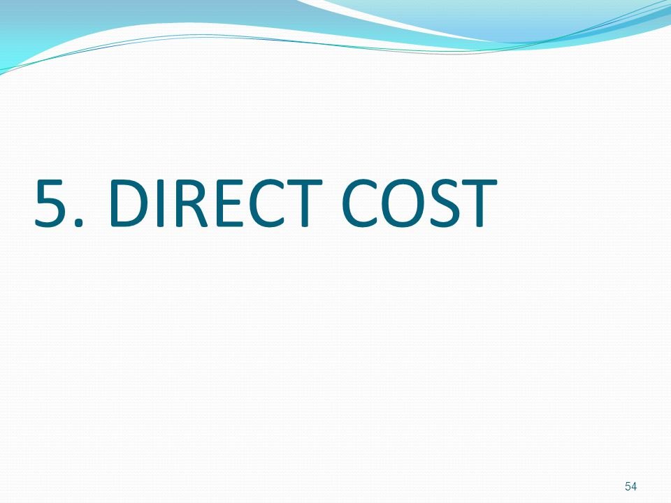 5. DIRECT COST