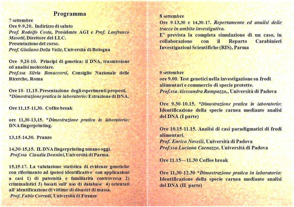 Programma 7 settembre. Ore 9-9,20. Indirizzo di saluto. Prof. Rodolfo Costa, Presidente AGI e Prof. Lanfranco Masotti, Direttore del LLC.