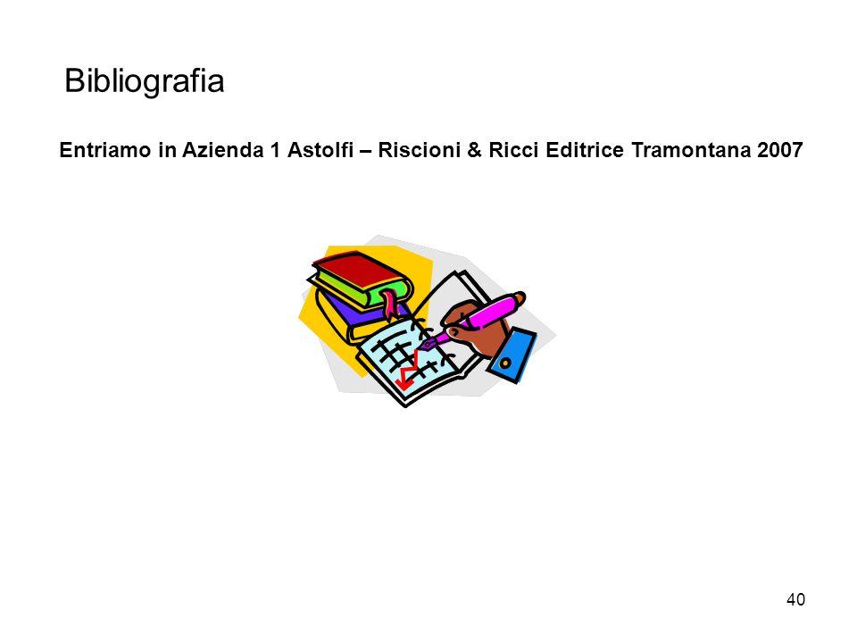 Bibliografia Entriamo in Azienda 1 Astolfi – Riscioni & Ricci Editrice Tramontana 2007
