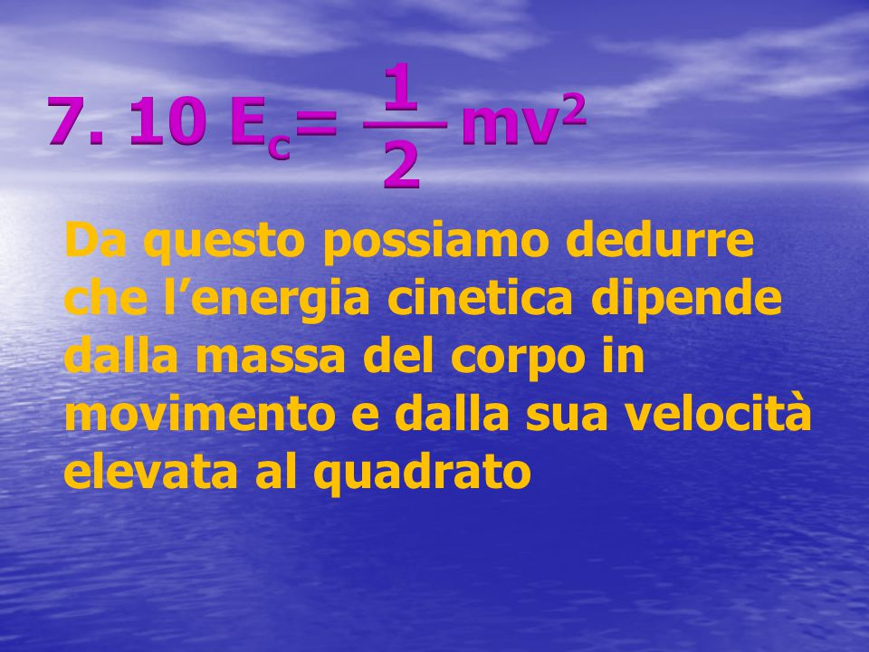 7. 10 Ec= mv2 12. __.