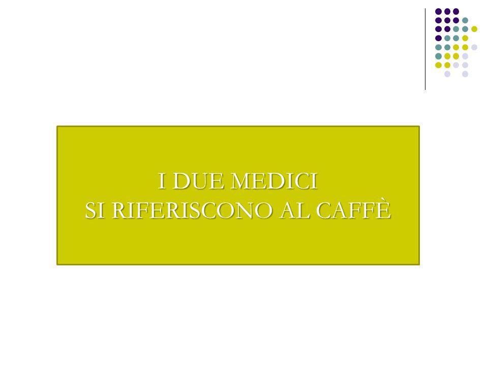 SI RIFERISCONO AL CAFFÈ