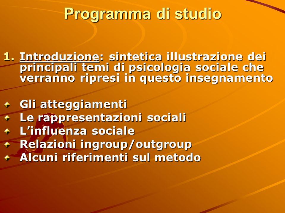 Programma di studio Introduzione: sintetica illustrazione dei principali temi di psicologia sociale che verranno ripresi in questo insegnamento.