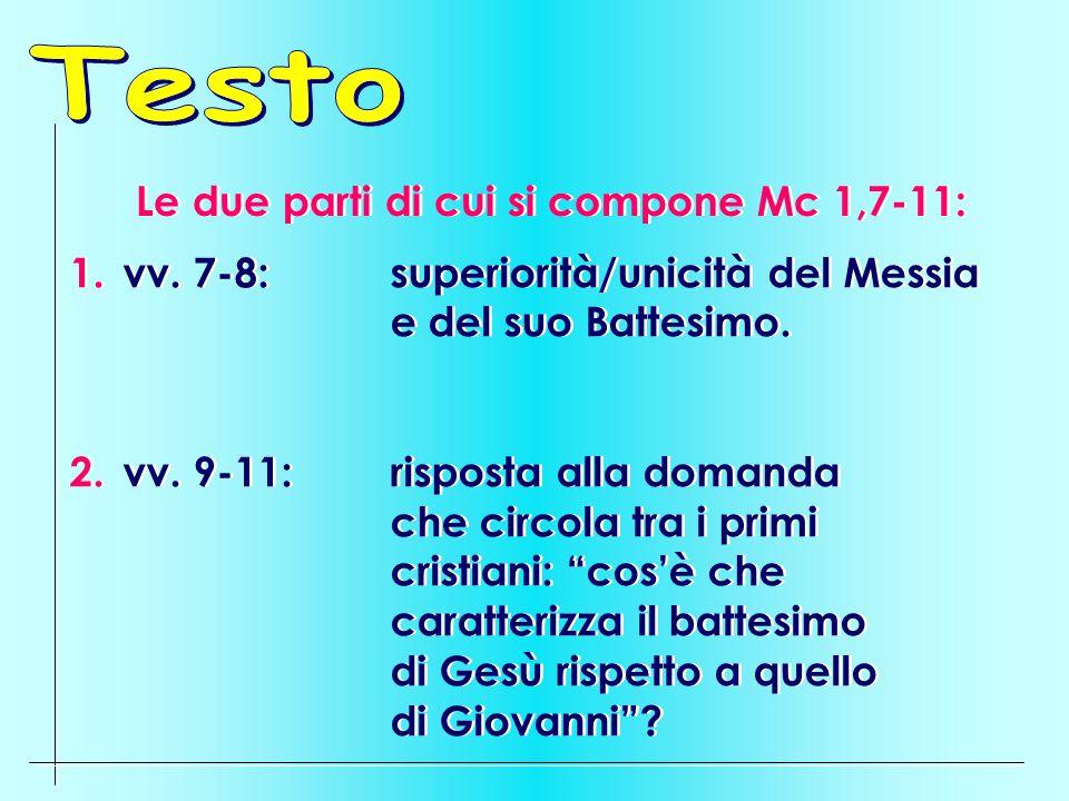 Testo Le due parti di cui si compone Mc 1,7-11: