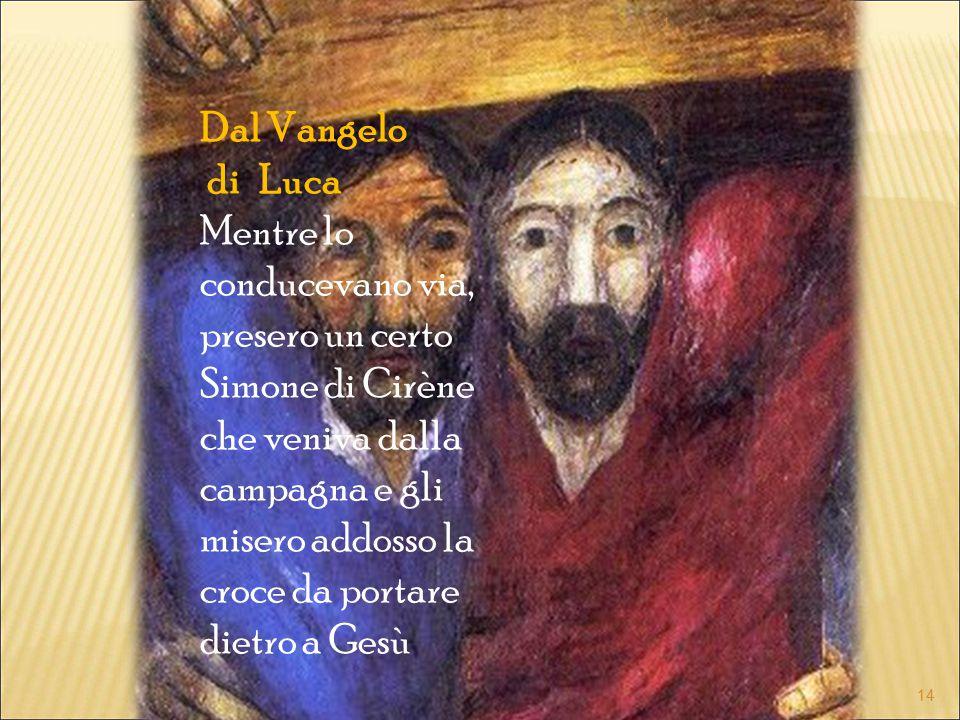1 Dal Vangelo. di Luca.