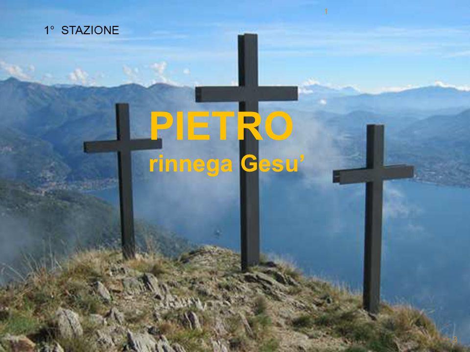 1 1° STAZIONE PIETRO rinnega Gesu'