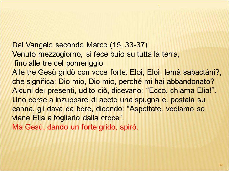 Dal Vangelo secondo Marco (15, 33-37)