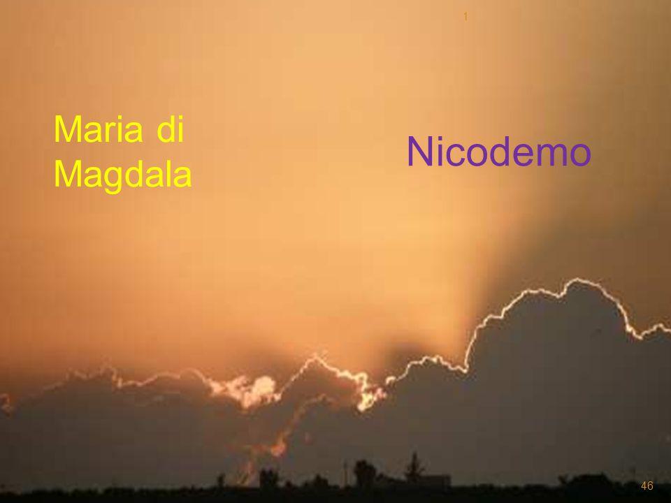 1 Maria di Magdala Nicodemo