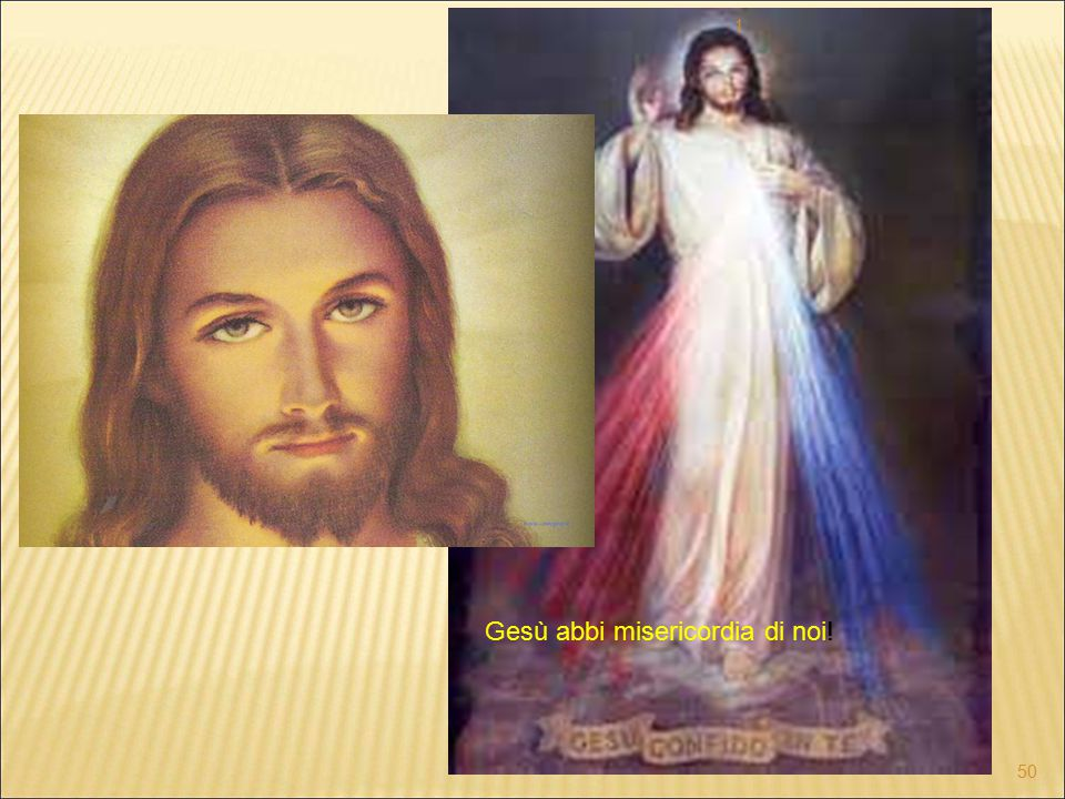 Gesù abbi misericordia di noi!