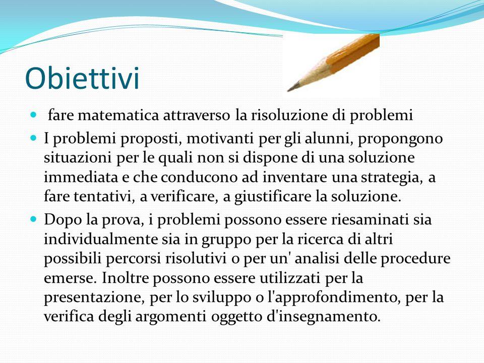 Obiettivi fare matematica attraverso la risoluzione di problemi