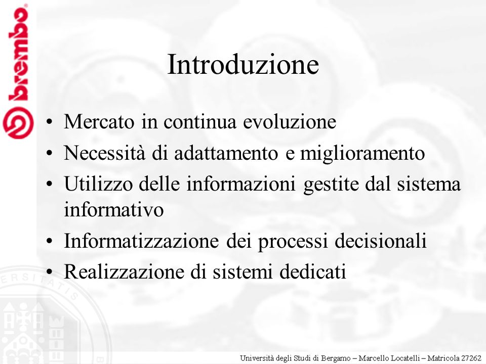 Introduzione Mercato in continua evoluzione