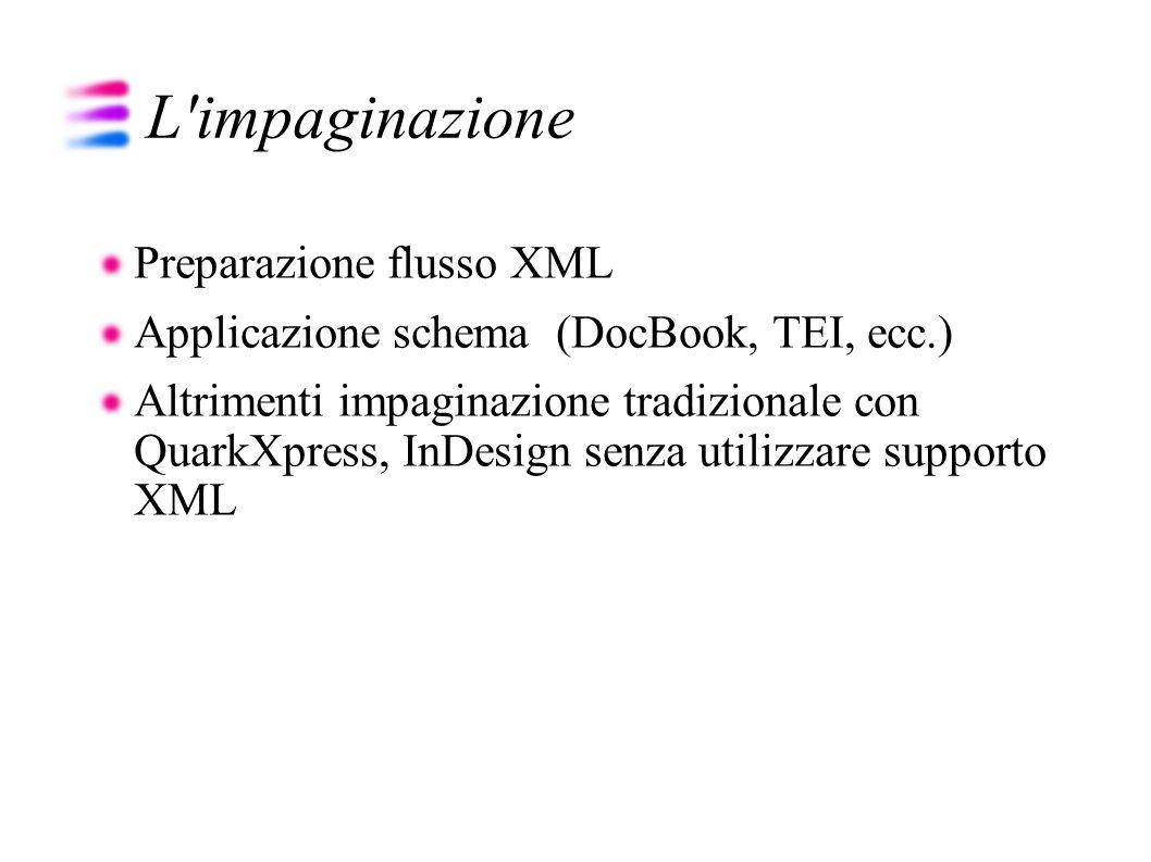 L impaginazione Preparazione flusso XML