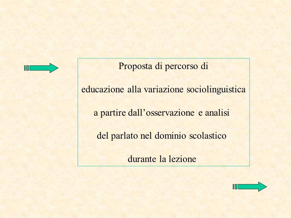 Proposta di percorso di educazione alla variazione sociolinguistica