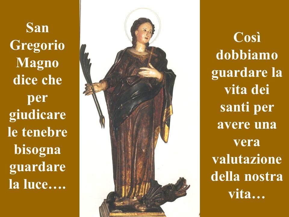 San Gregorio Magno dice che per giudicare le tenebre bisogna guardare la luce….