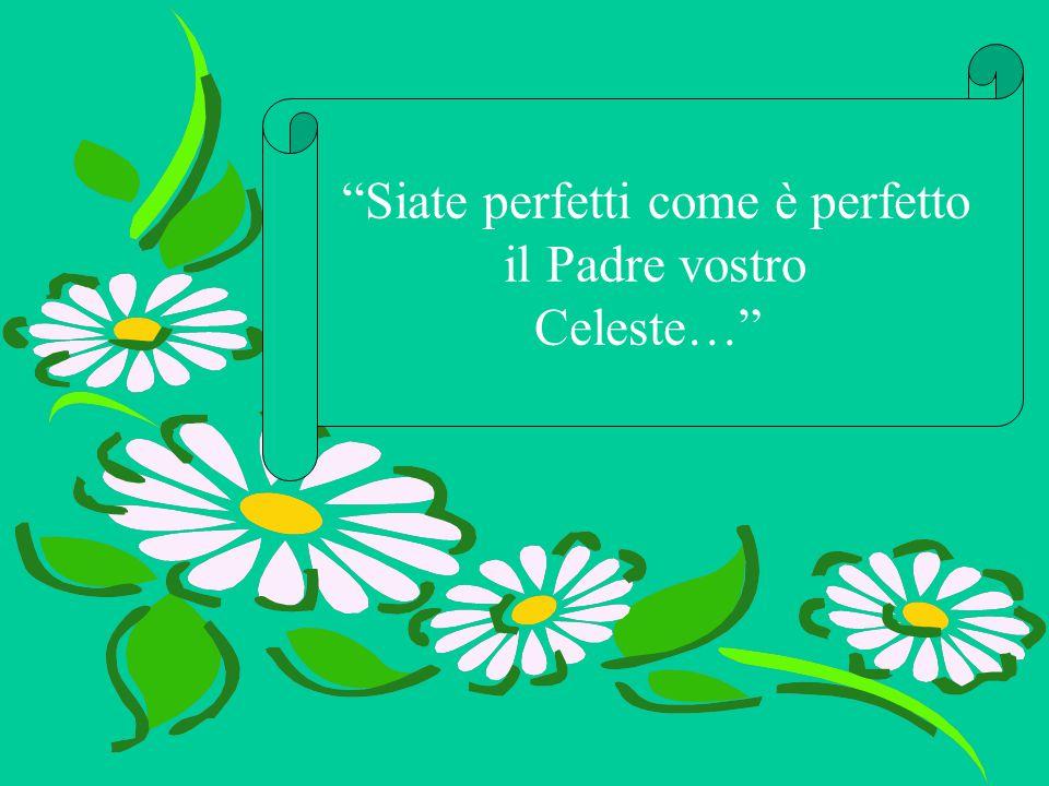Siate perfetti come è perfetto