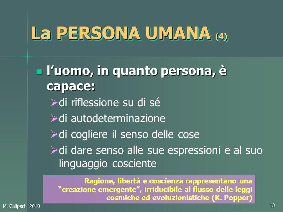 La PERSONA UMANA (4) l'uomo, in quanto persona, è capace: