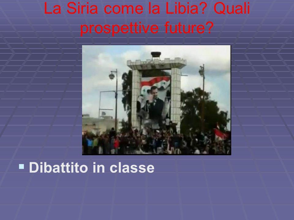 La Siria come la Libia Quali prospettive future