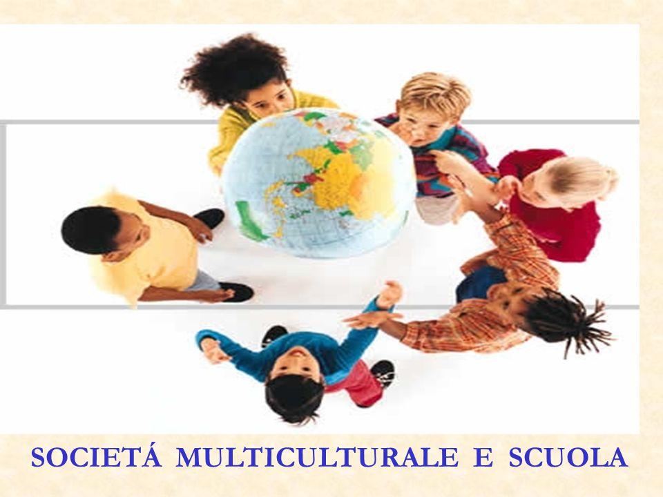 SOCIETÁ MULTICULTURALE E SCUOLA